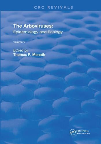 The Arboviruses: Epidemiology and Ecology - Routledge Revivals 2 (Hardback)