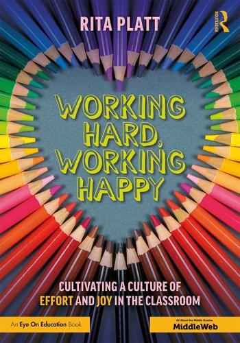 Working Hard, Working Happy: Cultivating a Culture of Effort and Joy in the Classroom (Paperback)