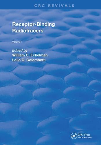 Receptor Binding Radiotracers - Routledge Revivals 1 (Hardback)