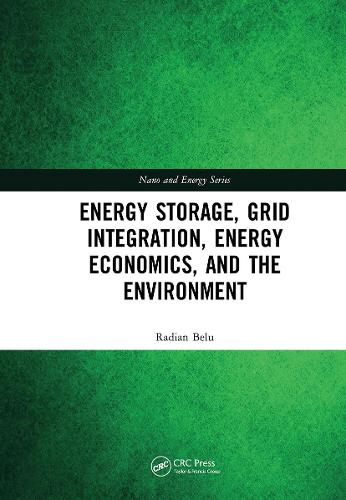 Energy Storage, Grid Integration, Energy Economics, and the Environment - Nano and Energy (Hardback)