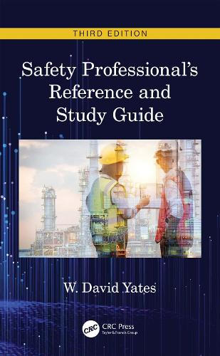 Safety Professional's Reference and Study Guide, Third Edition (Hardback)