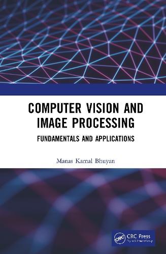Computer Vision and Image Processing: Fundamentals and Applications (Hardback)