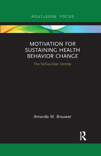 Motivation for Sustaining Health Behavior Change: The Self-as-Doer Identity (Paperback)