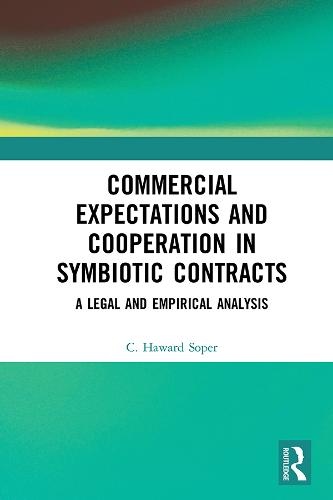 Commercial Expectations and Cooperation in Symbiotic Contracts: A Legal and Empirical Analysis (Hardback)