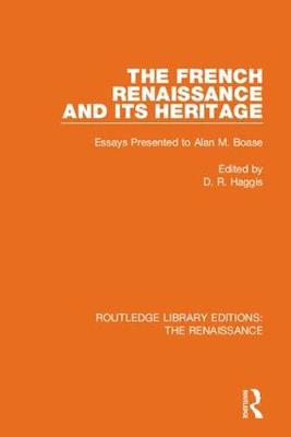 The French Renaissance and Its Heritage: Essays Presented to Alan Boase (Hardback)