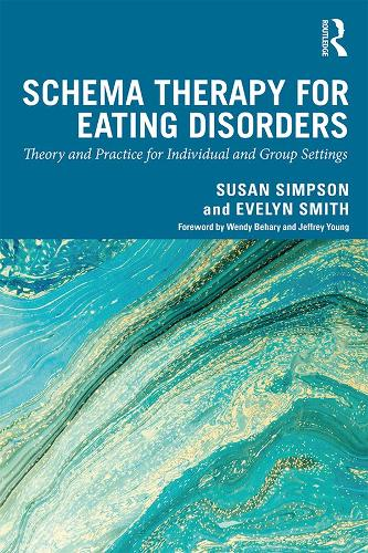 Schema Therapy for Eating Disorders: Theory and Practice for Individual and Group Settings (Hardback)