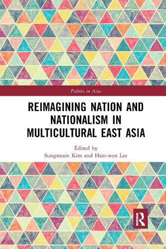 Reimagining Nation and Nationalism in Multicultural East Asia (Paperback)