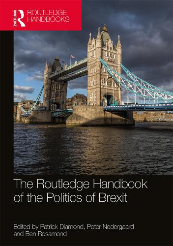 The Routledge Handbook of the Politics of Brexit - Routledge International Handbooks (Paperback)