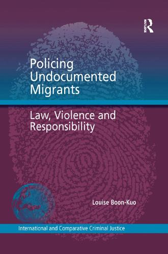 Policing Undocumented Migrants: Law, Violence and Responsibility (Paperback)