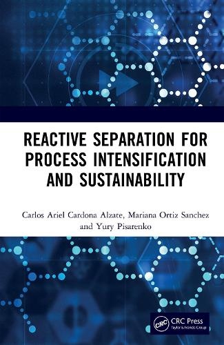 Reactive Separation for Process Intensification and Sustainability (Hardback)