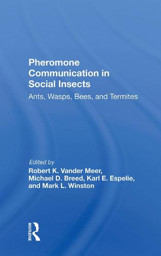 Pheromone Communication In Social Insects: Ants, Wasps, Bees, And Termites (Hardback)