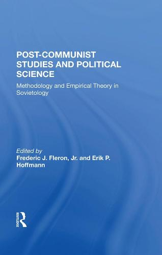 Postcommunist Studies And Political Science: Methodology And Empirical Theory In Sovietology (Hardback)