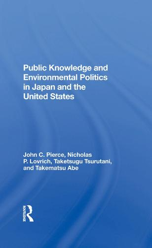 Public Knowledge And Environmental Politics In Japan And The United States (Hardback)