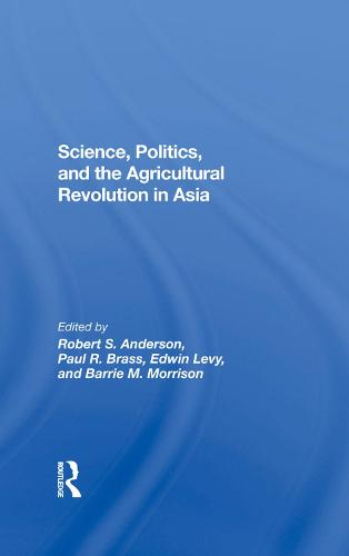 Science, Politics, And The Agricultural Revolution In Asia (Hardback)