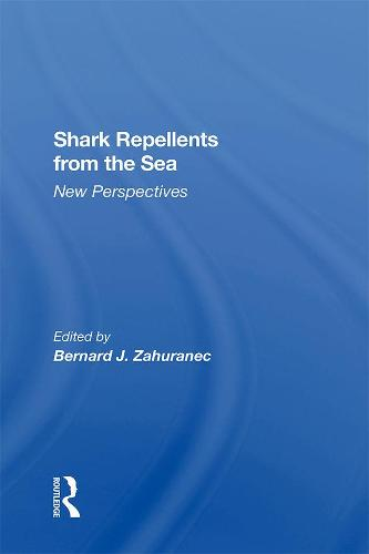 Shark Repellents From The Sea: New Perspectives (Hardback)