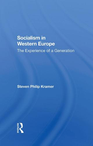 Socialism In Western Europe: The Experience Of A Generation (Hardback)