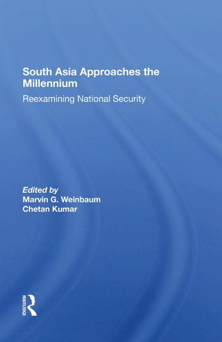 South Asia Approaches The Millennium: Reexamining National Security (Hardback)
