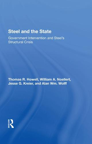 Steel And The State: Government Intervention And Steel's Structural Crisis (Hardback)
