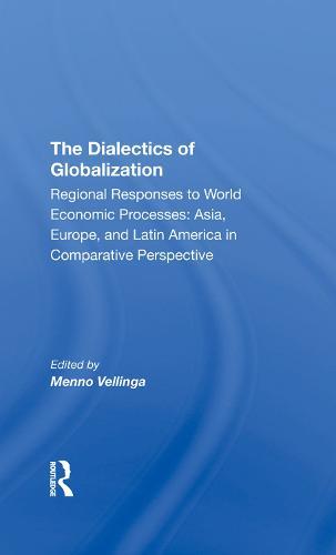 The Dialectics Of Globalization (Hardback)