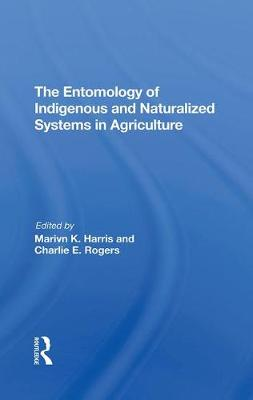 The Entomology Of Indigenous And Naturalized Systems In Agriculture (Hardback)