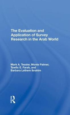 The Evaluation And Application Of Survey Research In The Arab World (Hardback)