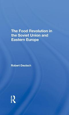 The Food Revolution In The Soviet Union And Eastern Europe (Hardback)