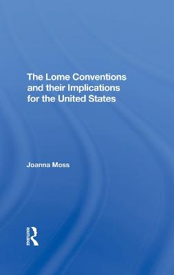 The Lome Conventions And Their Implications For The United States (Hardback)