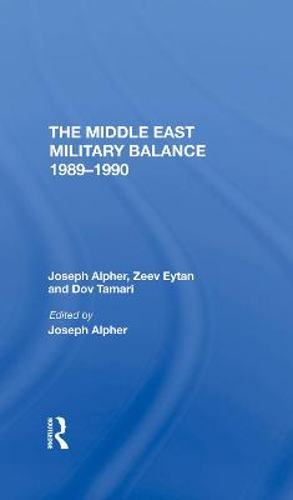 The Middle East Military Balance 19891990 (Hardback)