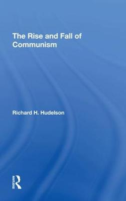 The Rise And Fall Of Communism (Hardback)