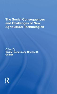 The Social Consequences And Challenges Of New Agricultural Technologies (Hardback)
