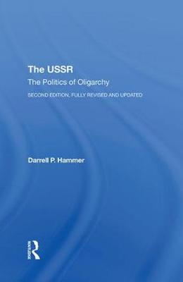 The Ussr: The Politics Of Oligarchy, Second Edition, Fully Revised And Updated (Hardback)