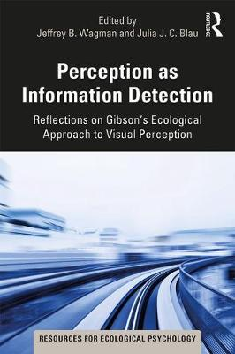 Perception as Information Detection: Reflections on Gibson's Ecological Approach to Visual Perception - Resources for Ecological Psychology Series (Paperback)