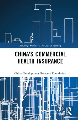 China's Commercial Health Insurance - Routledge Studies on the Chinese Economy (Hardback)