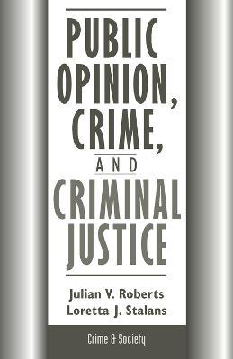 Public Opinion, Crime, And Criminal Justice (Hardback)