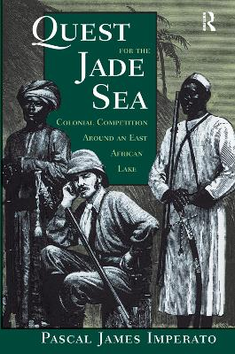Quest For The Jade Sea: Colonial Competition Around An East African Lake (Hardback)