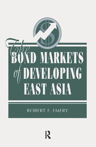 The Bond Markets Of Developing East Asia (Hardback)