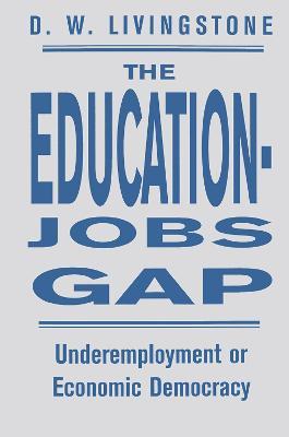 The Education-Jobs Gap: Underemployment Or Economic Democracy? (Hardback)