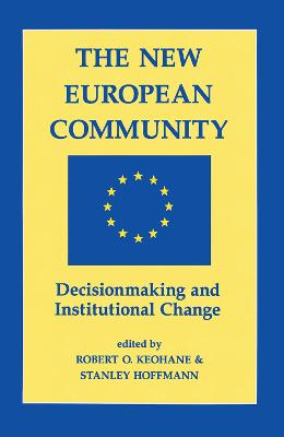 The New European Community: Decisionmaking And Institutional Change (Hardback)