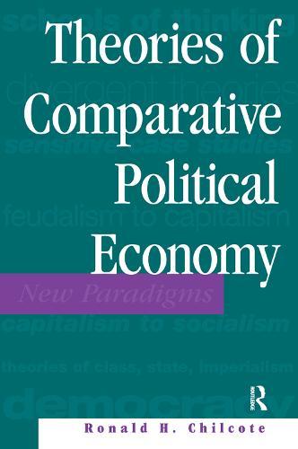 Theories Of Comparative Political Economy (Hardback)
