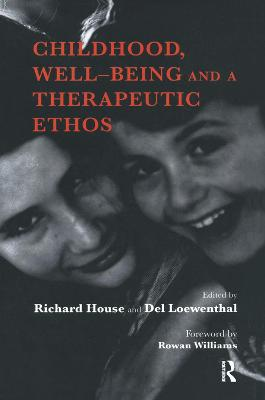 Childhood, Well-Being and a Therapeutic Ethos (Hardback)
