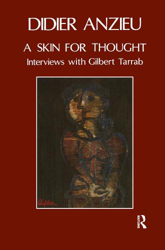A Skin for Thought: Interviews with Gilbert Tarrab on Psychology and Psychoanalysis (Hardback)