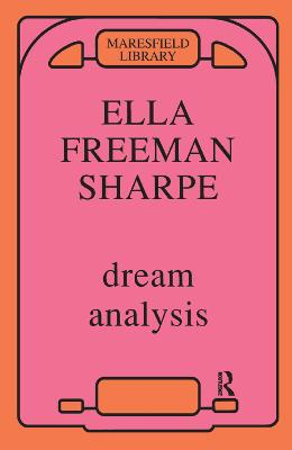 Dream Analysis: A Practical Handbook of Psychoanalysis (Hardback)