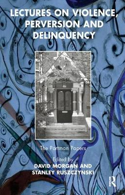 Lectures on Violence, Perversion and Delinquency (Hardback)