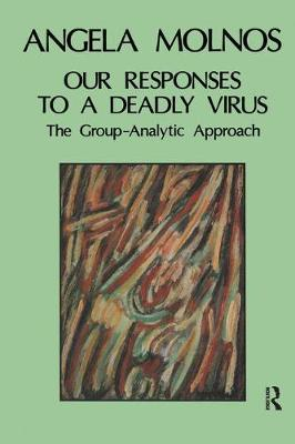 Our Responses to a Deadly Virus: The Group-Analytic Approach (Hardback)