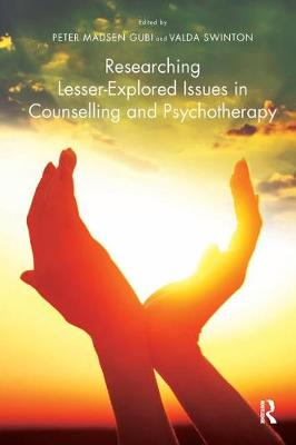 Researching Lesser-Explored Issues in Counselling and Psychotherapy (Hardback)