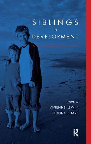 Siblings in Development: A Psychoanalytic View (Hardback)