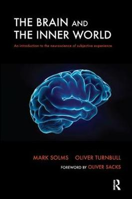 The Brain and the Inner World: An Introduction to the Neuroscience of Subjective Experience (Hardback)