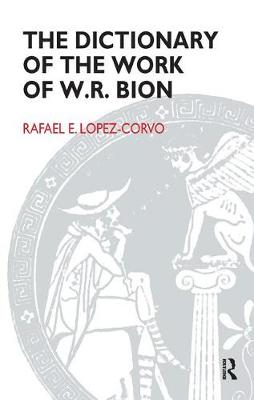 The Dictionary of the Work of W.R. Bion (Hardback)