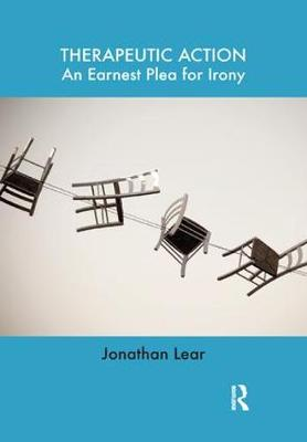 Therapeutic Action: An Earnest Plea for Irony (Hardback)