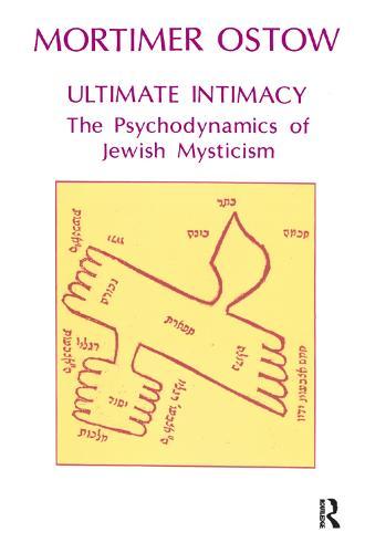 Ultimate Intimacy: The Psychodynamics of Jewish Mysticism (Hardback)